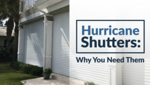 The Importance of Hurricane Shutters
