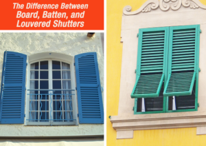 The Difference Between Board, Batten, and Louvered Shutter Styles