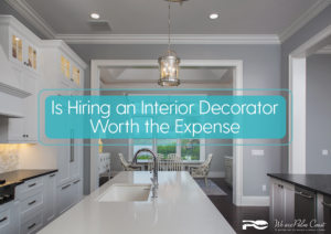 Is Hiring an Interior Decorator Worth the Expense?
